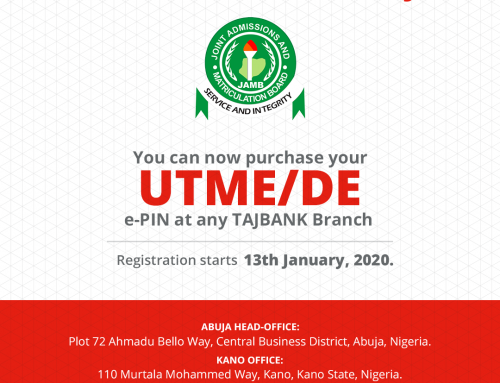You can now purchase your JAMB UTME/DE PIN at any TAJBank Branch